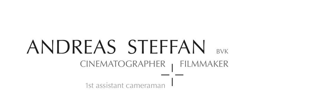 Andreas Steffan Cinematographer, 1st assistent cameraman, clapper loader